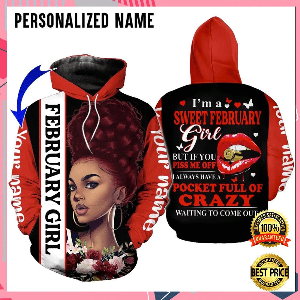 PERSONALIZED I'M A SWEET FEBRUARY GIRL ALL OVER PRINTED 3D HOODIE 7