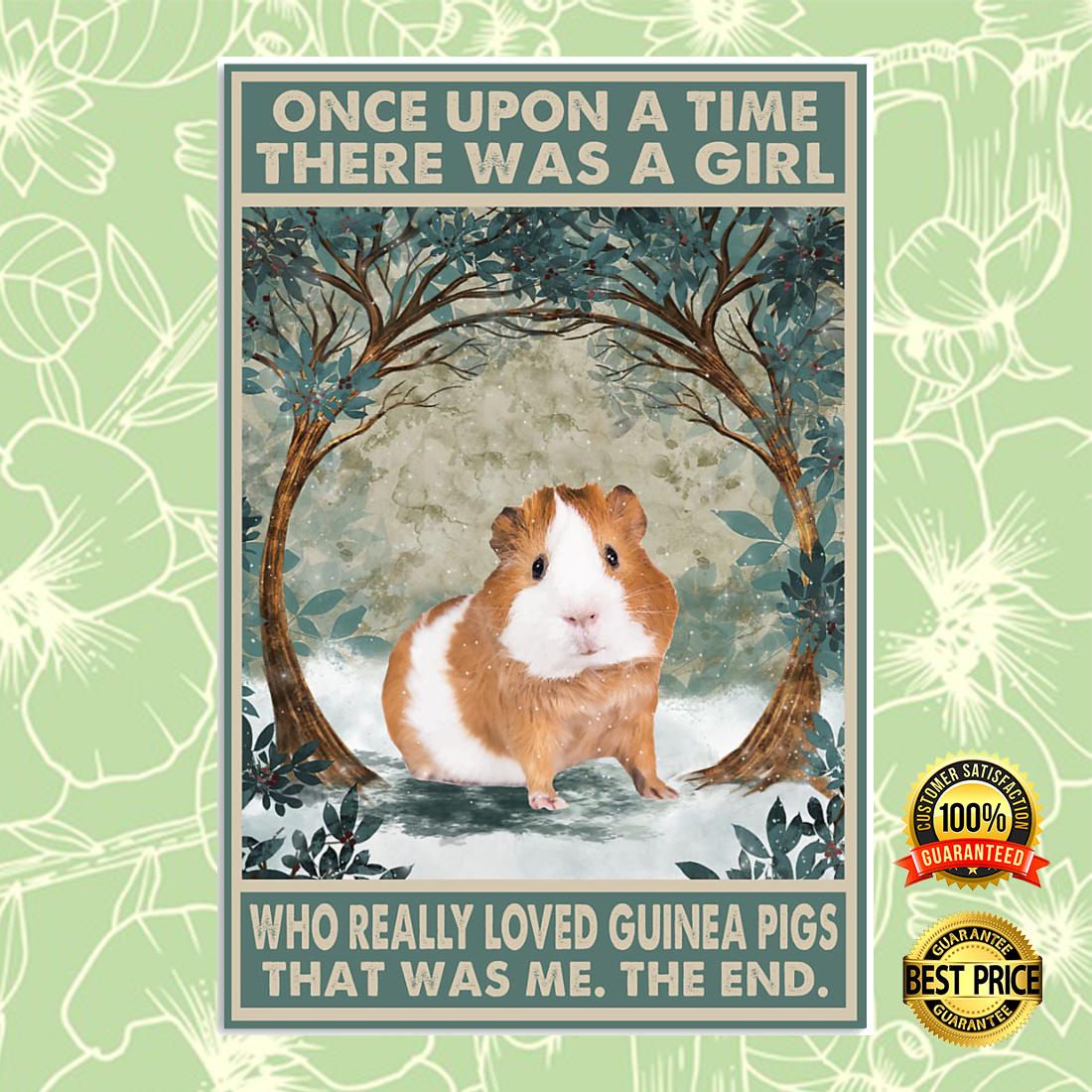 ONCE UPON A TIME THERE WAS A GIRL WHO REALLY LOVED GUINEA PIGS THAT WAS ME POSTER 6