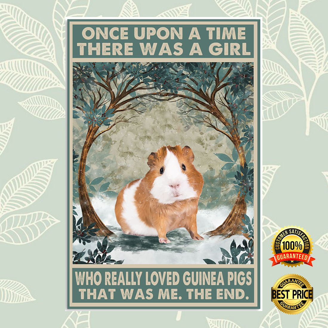 ONCE UPON A TIME THERE WAS A GIRL WHO REALLY LOVED GUINEA PIGS THAT WAS ME POSTER 5