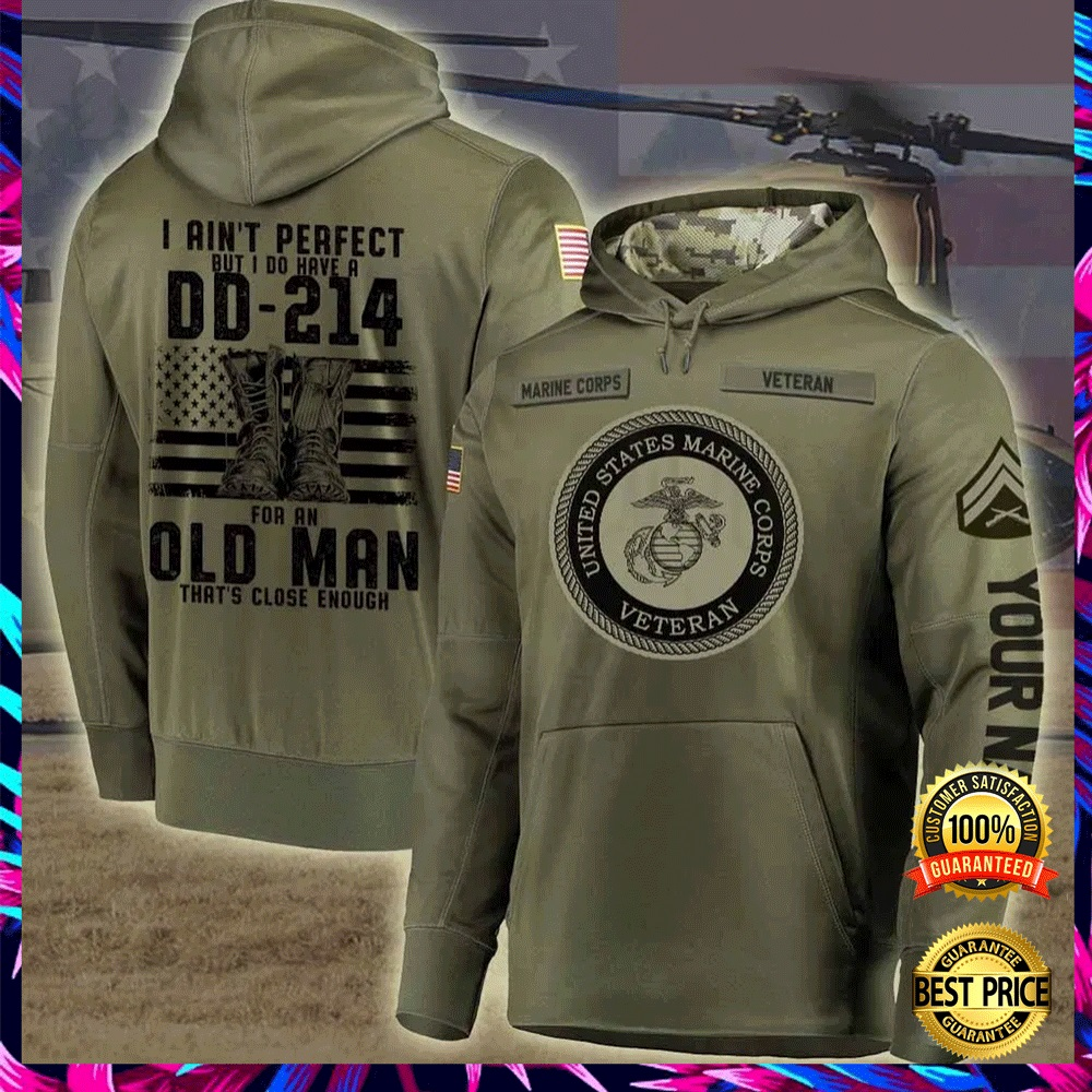 Personalized US marine corps i ain't perfect but i do have a dd 214 for an old man all over printed 3D hoodiePersonalized Us Marine Corps I Ain't Perfect But I Do Have A Dd 214 For An Old Man All Over Printed 3d Hoodie 6