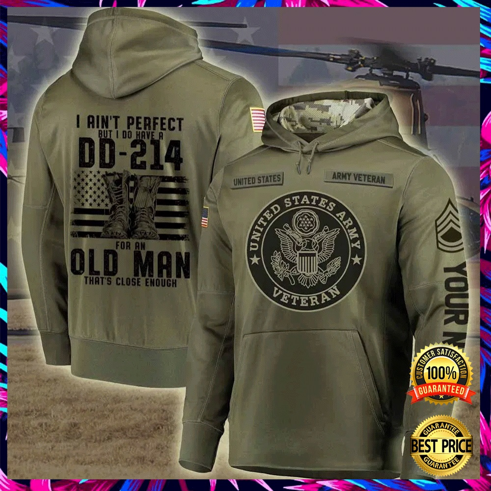 Personalized US Army i ain't perfect but i do have a dd 214 for an old man all over printed 3D hoodie 6
