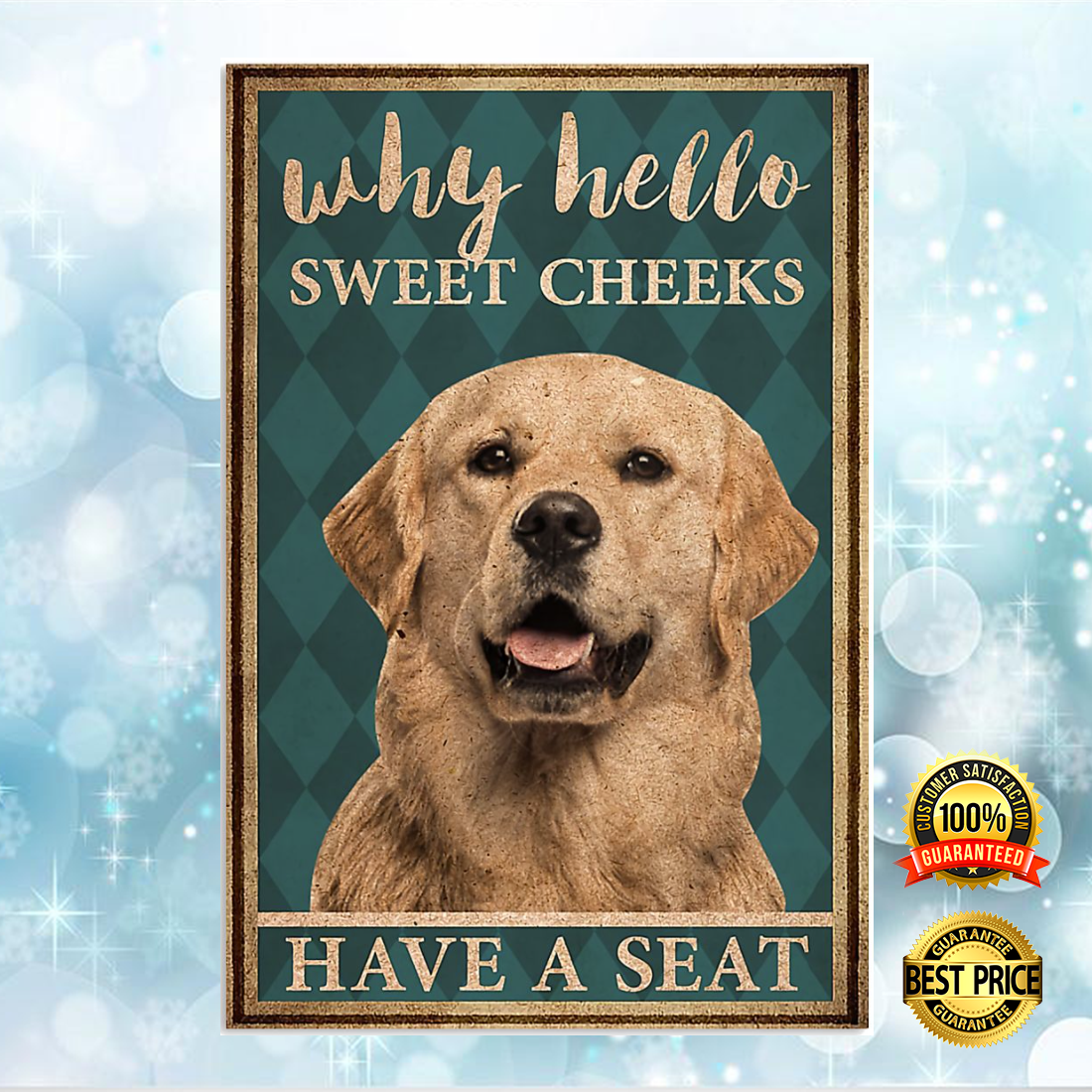 GOLDEN RETRIEVER WHY HELLO SWEET CHEEKS HAVE A SEAT POSTER 6