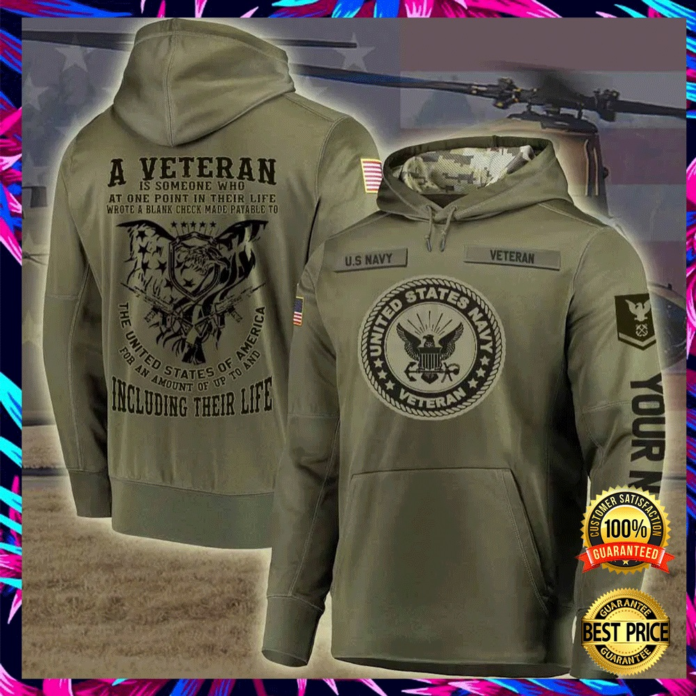 PERSONALIZED US NAVY A VETERAN IS SOMEONE WHO AT ONE POINT IN THEIR LIFE ALL OVER PRINTED 3D HOODIE 6