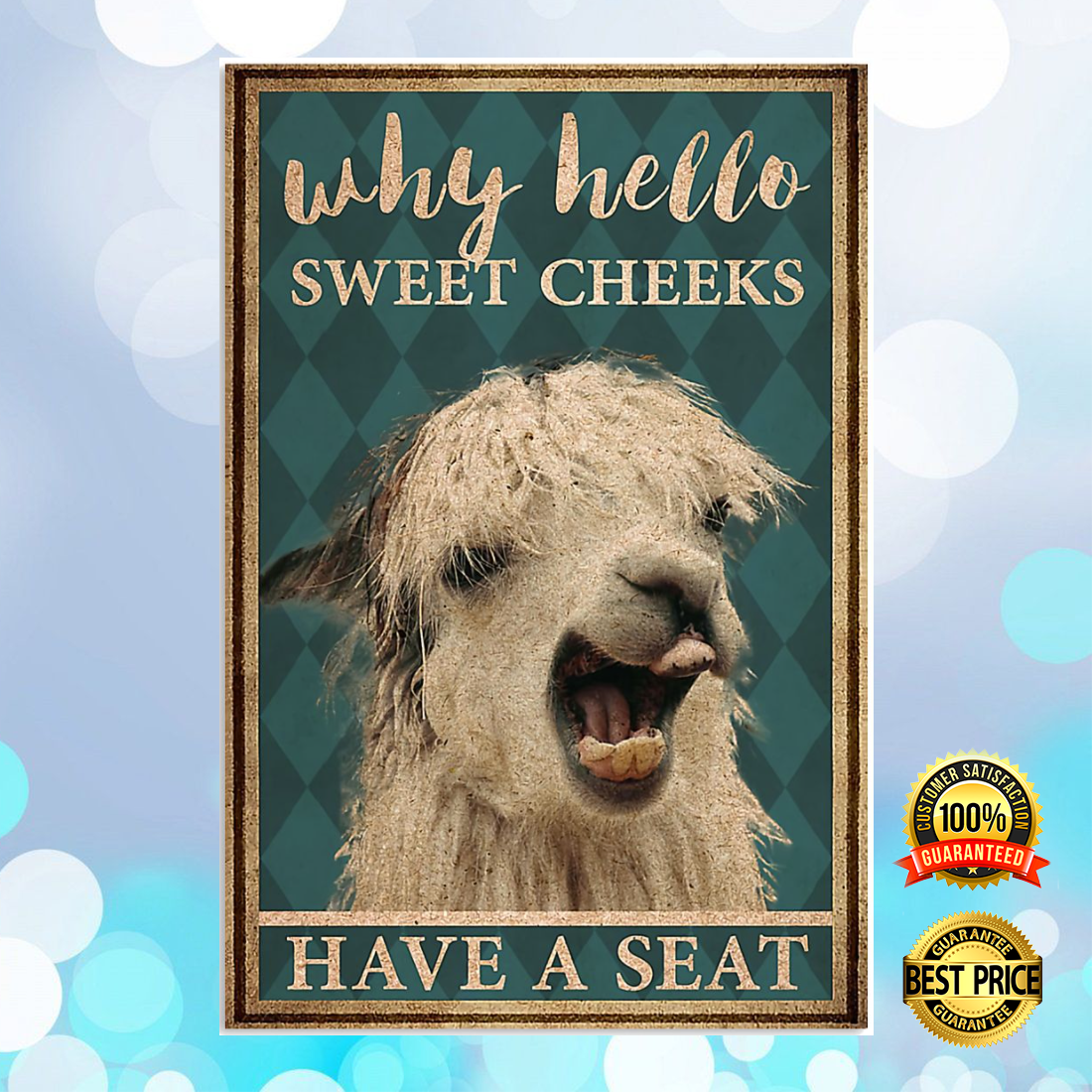 LLAMA WHY HELLO SWEET CHEEKS HAVE A SEAT POSTER 6