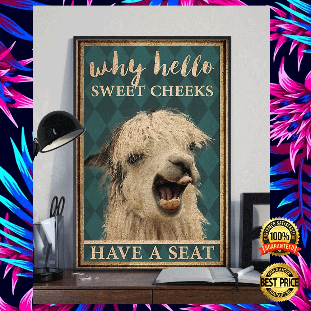 LLAMA WHY HELLO SWEET CHEEKS HAVE A SEAT POSTER 4