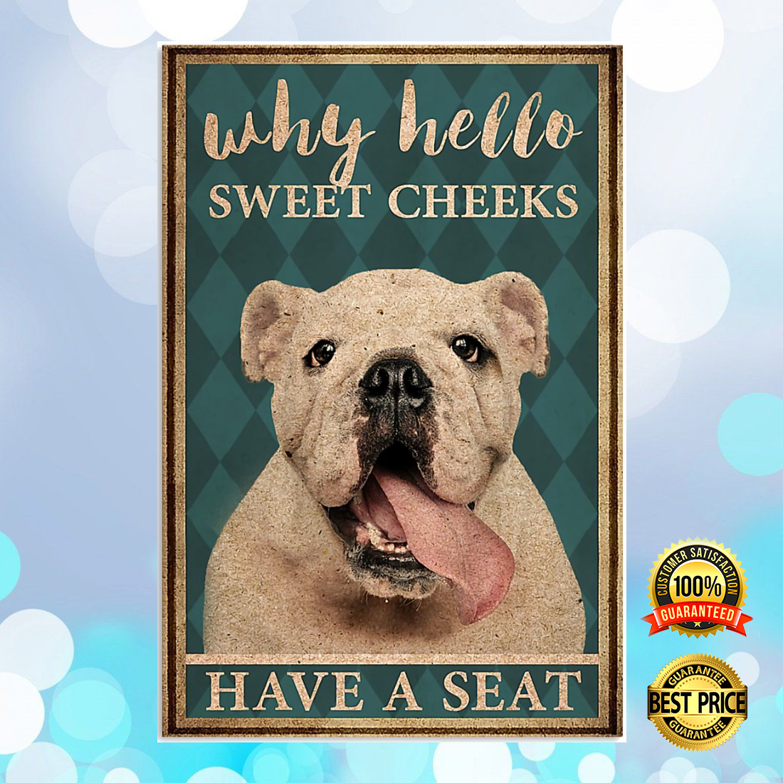 BULLDOG WHY HELLO SWEET CHEEKS HAVE A SEAT POSTER 7