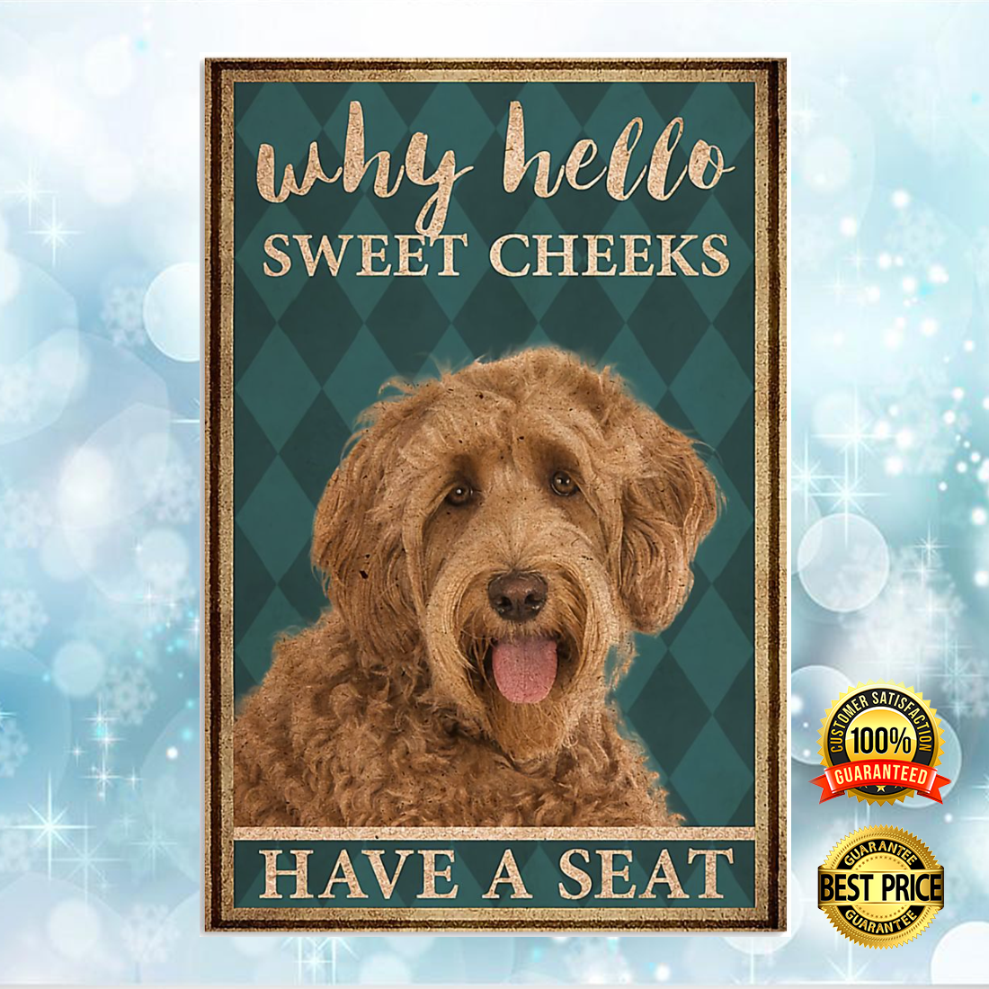 LABRADOODLE WHY HELLO SWEET CHEEKS HAVE A SEAT POSTER 6