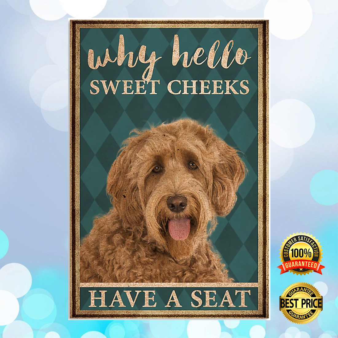 LABRADOODLE WHY HELLO SWEET CHEEKS HAVE A SEAT POSTER 5