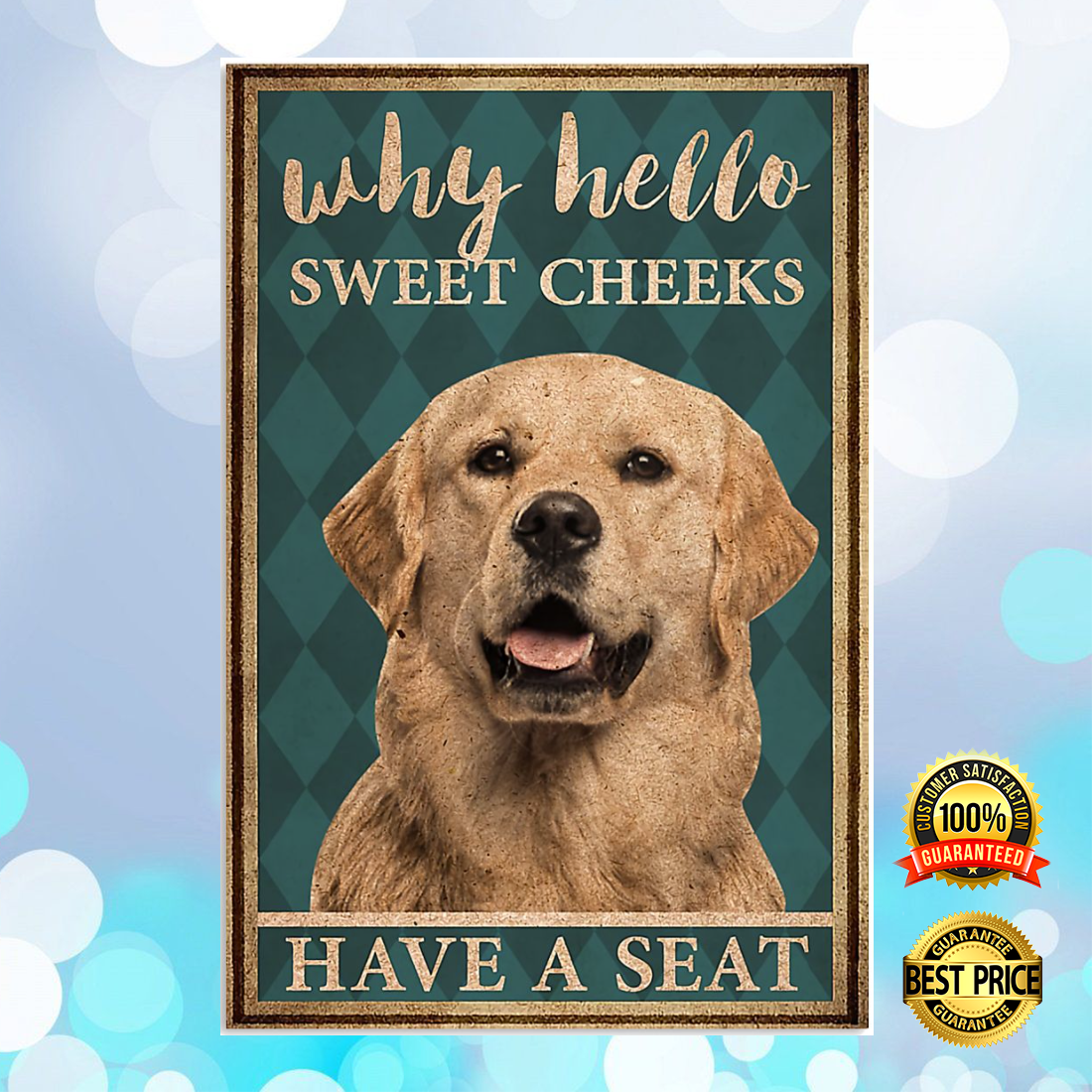 GOLDEN RETRIEVER WHY HELLO SWEET CHEEKS HAVE A SEAT POSTER 5