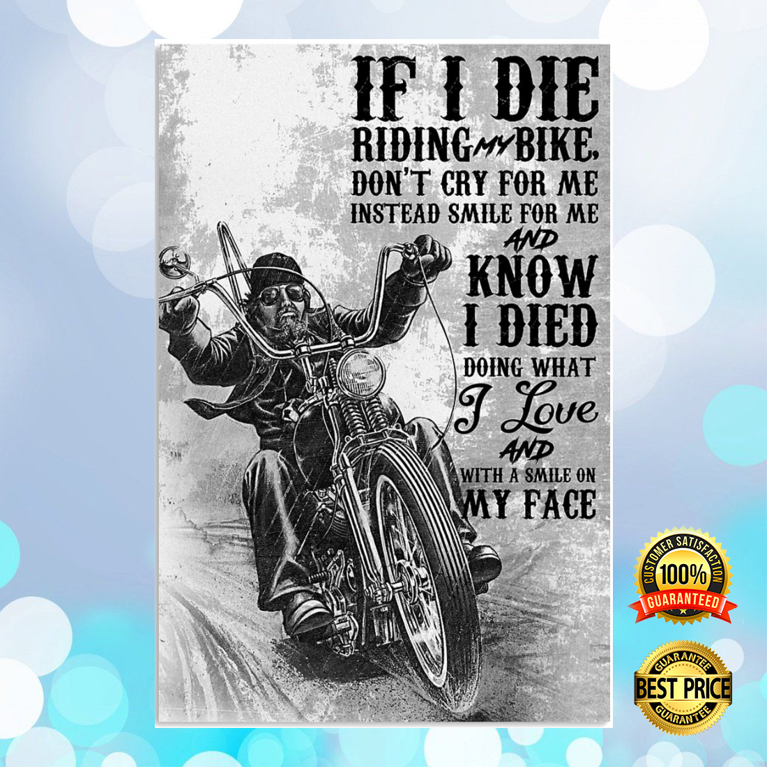 IF I DIE RIDING BIKE DON'T CRY FOR ME INSTEAD SMILE FOR ME POSTER 6