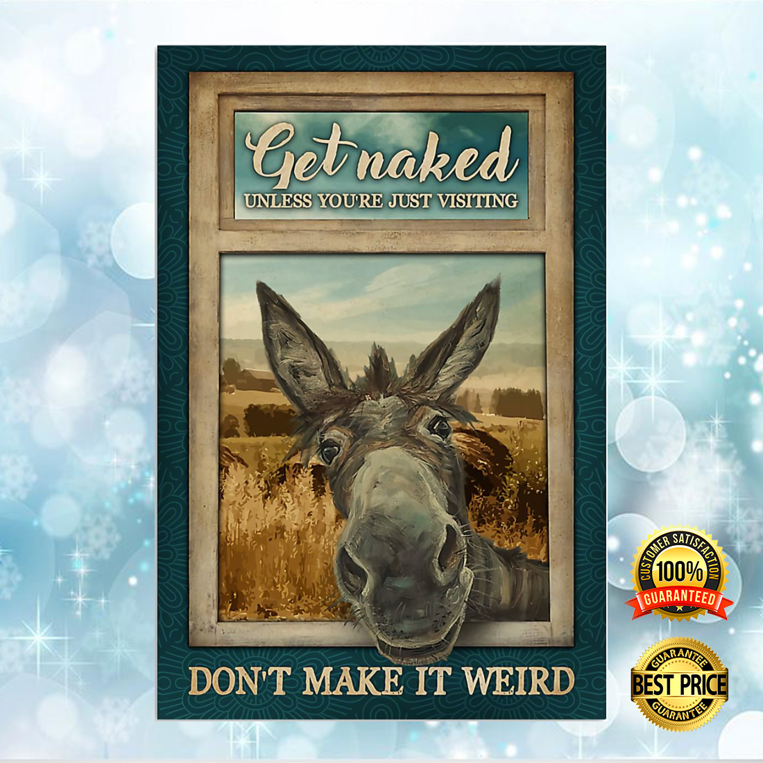 DONKEY GET NAKED UNLESS YOU ARE JUST VISITING DON'T MAKE IT WEIRD POSTER 6