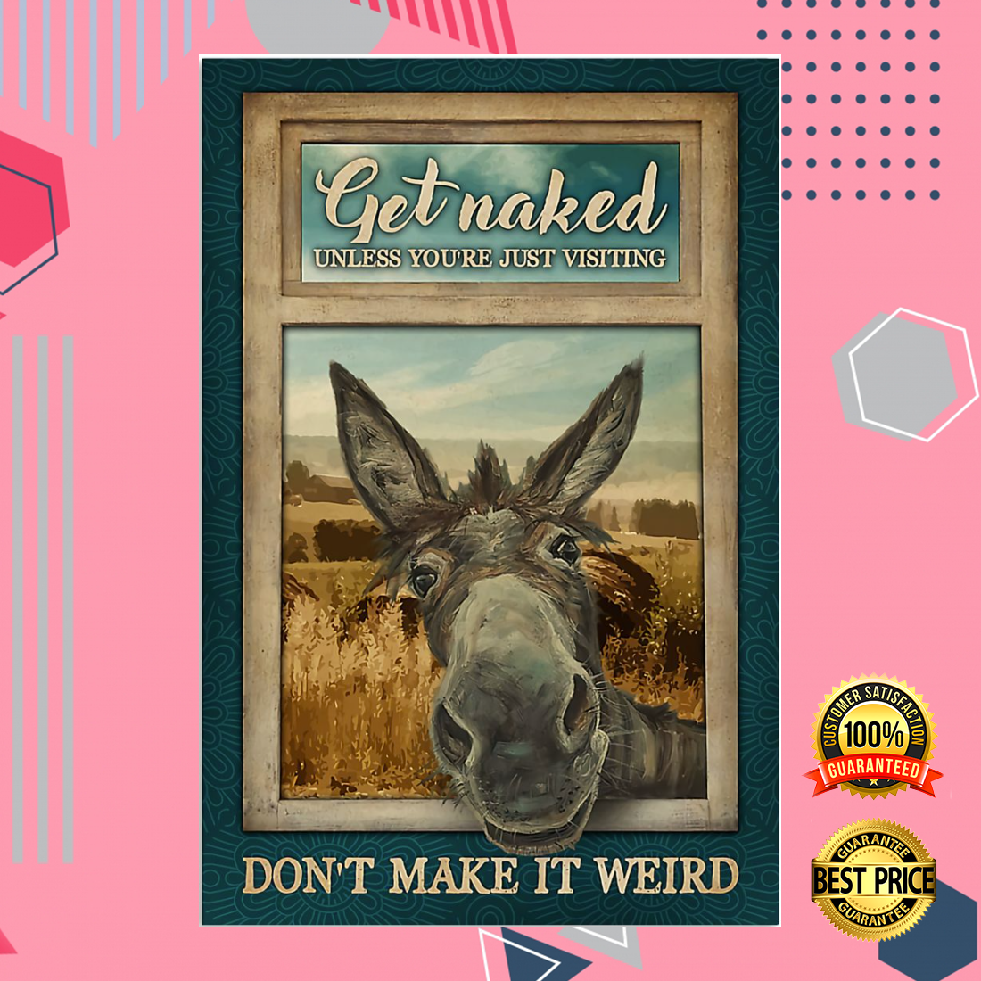 DONKEY GET NAKED UNLESS YOU ARE JUST VISITING DON'T MAKE IT WEIRD POSTER 5