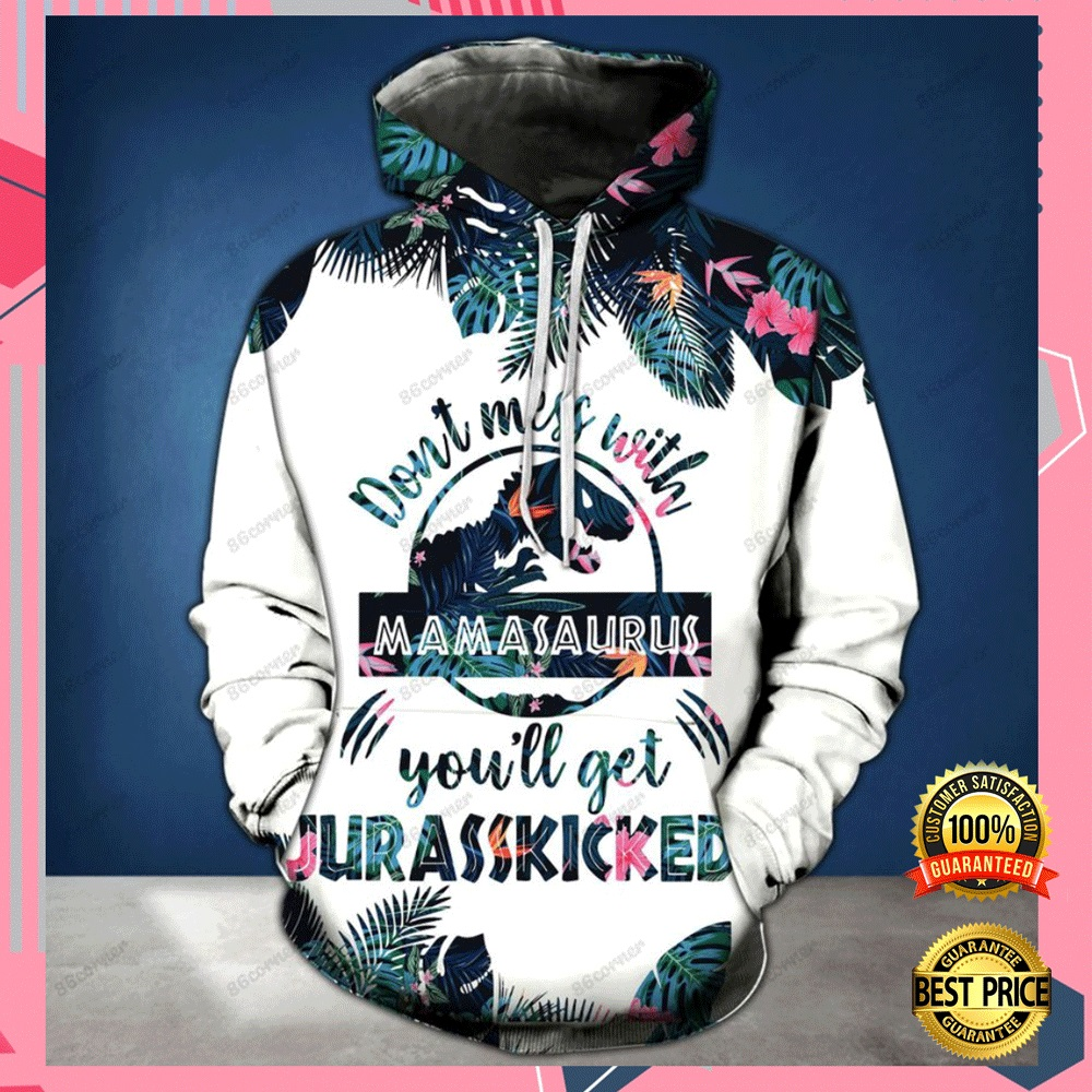 DON'T MESS WITH MAMASAURUS YOU'LL GET JURASSKICKED ALL OVER PRINTED 3D HOODIE AND LEGGING 4