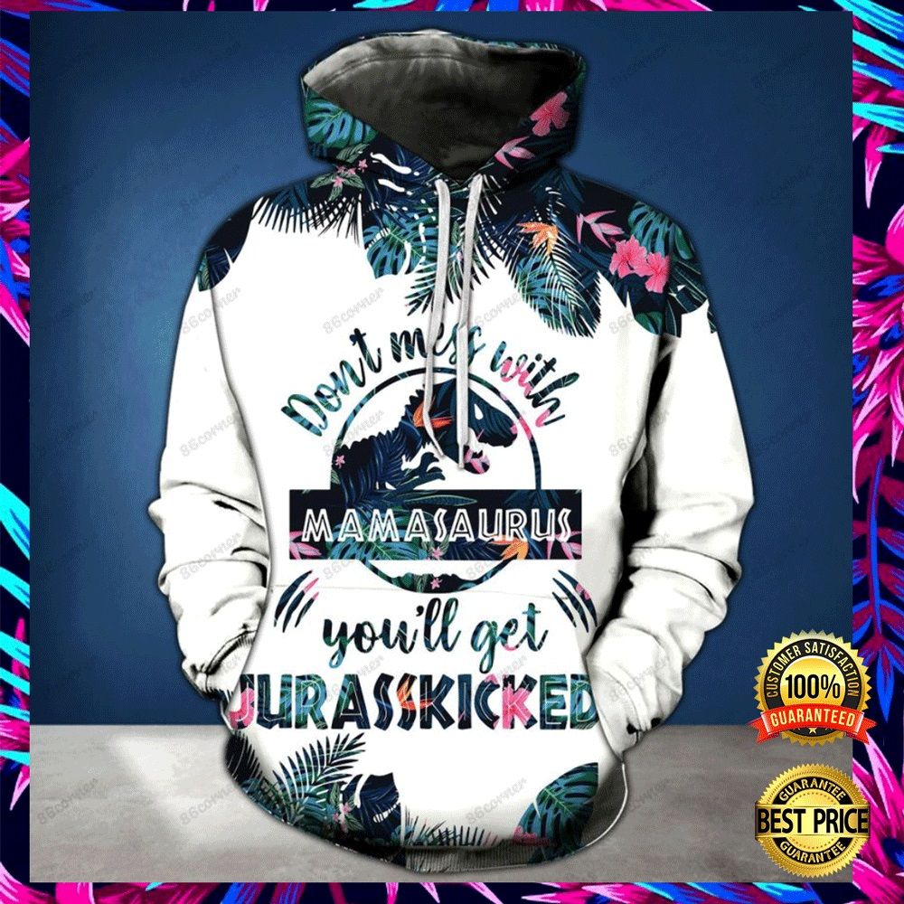 DON'T MESS WITH MAMASAURUS YOU'LL GET JURASSKICKED ALL OVER PRINTED 3D HOODIE AND LEGGING 6