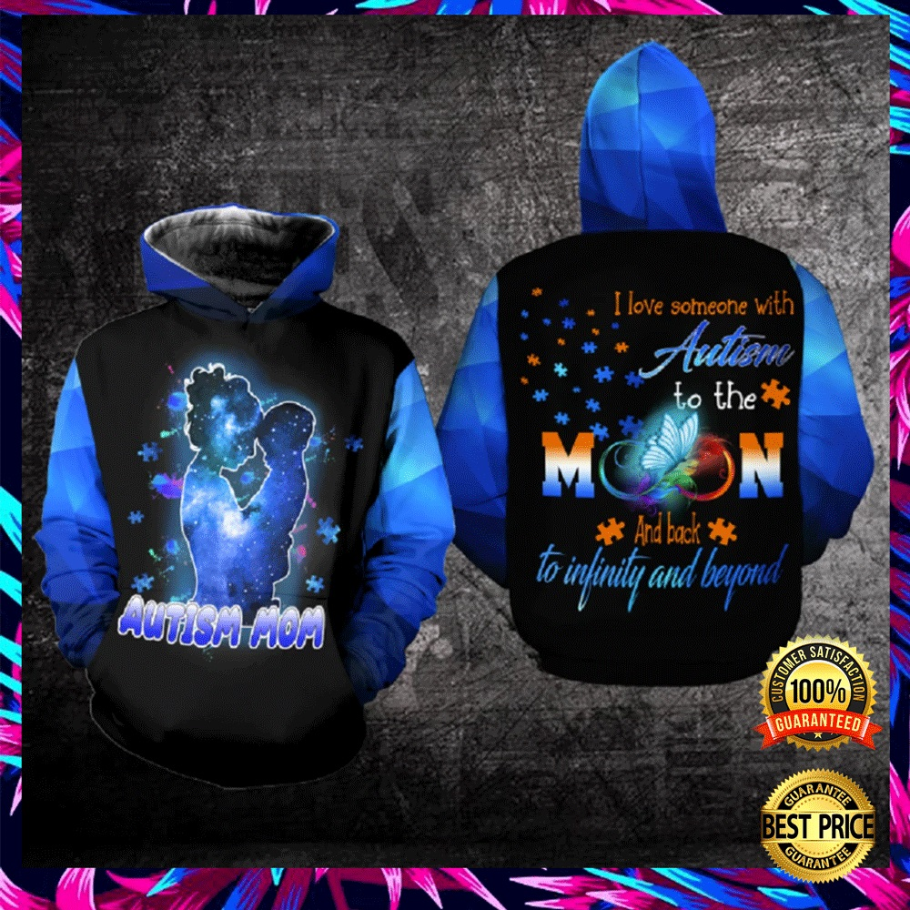 AUTISM MOM I LOVE SOMEONE WITH AUTISM TO THE MOON AND BACK ALL OVER PRINTED 3D HOODIE 6