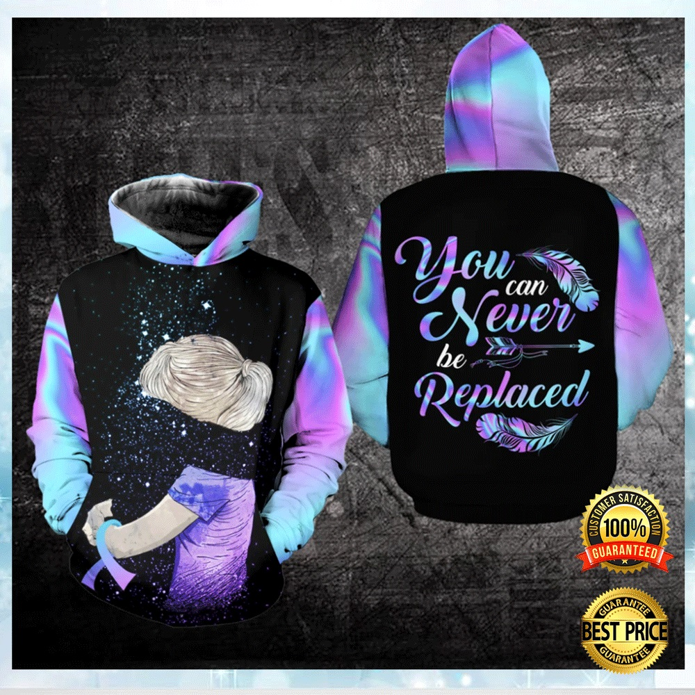 YOU CAN NEVER BE REPLACED ALL OVER PRINTED 3D HOODIE 4