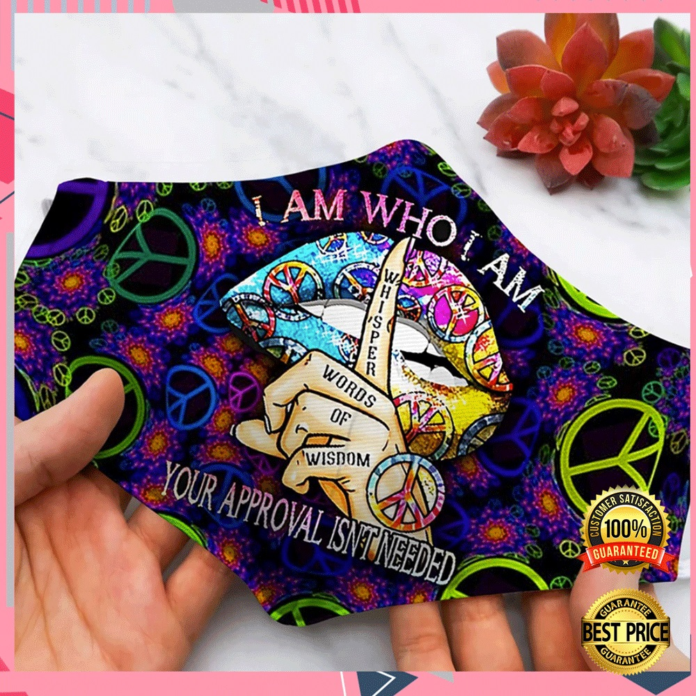 HIPPIE I AM WHO I AM YOUR APPROVAL ISN'T NEEDED FACE MASK 7