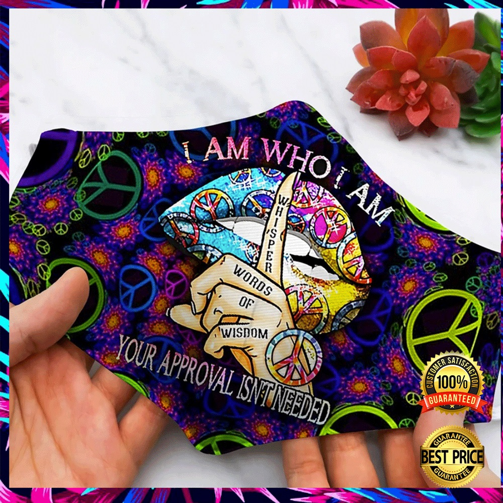 HIPPIE I AM WHO I AM YOUR APPROVAL ISN'T NEEDED FACE MASK 6