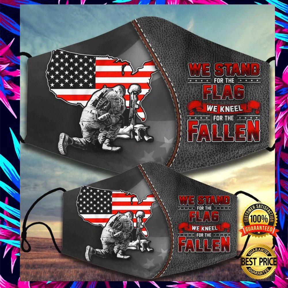 WE STAND FOR THE FLAG WE KNEEL FOR THE FALLEN FACE MASK 6