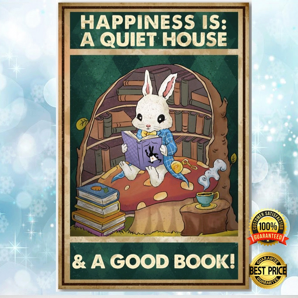 HAPPINESS IS A QUIET HOUSE AND A GOOD BOOK POSTER 6