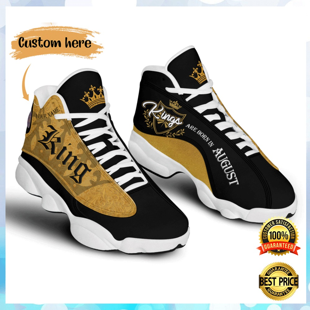 PERSONALIZED KINGS ARE BORN IN AUGUST JORDAN 13 SHOES 7