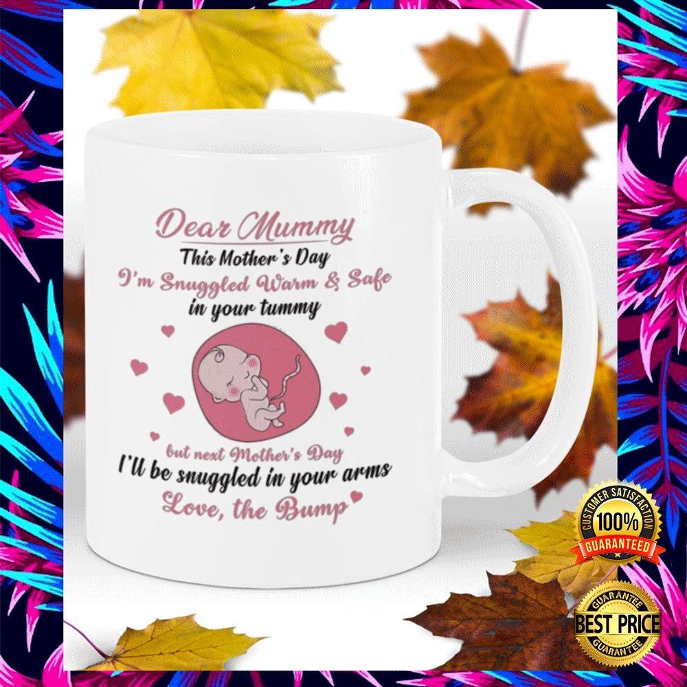 DEAR MUMMY THIS MOTHER'S DAY I'M SNUGGLED WARM AND SAFE IN YOUR TUMMY MUG 4