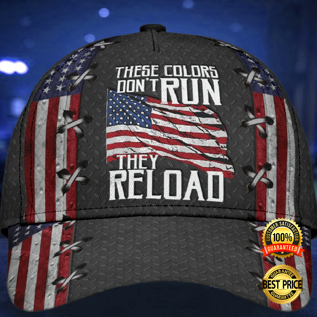 THESE COLORS DON'T RUN THEY RELOAD CAP 6