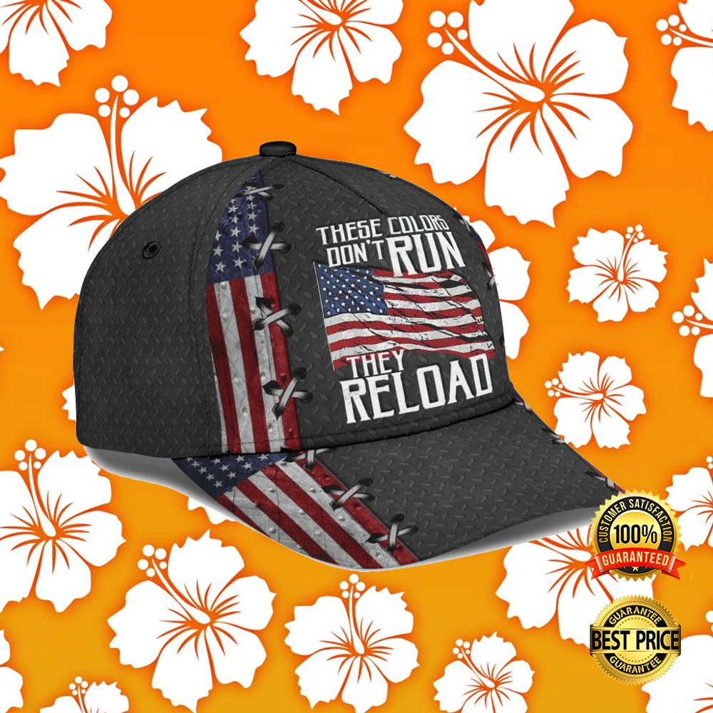THESE COLORS DON'T RUN THEY RELOAD CAP 5