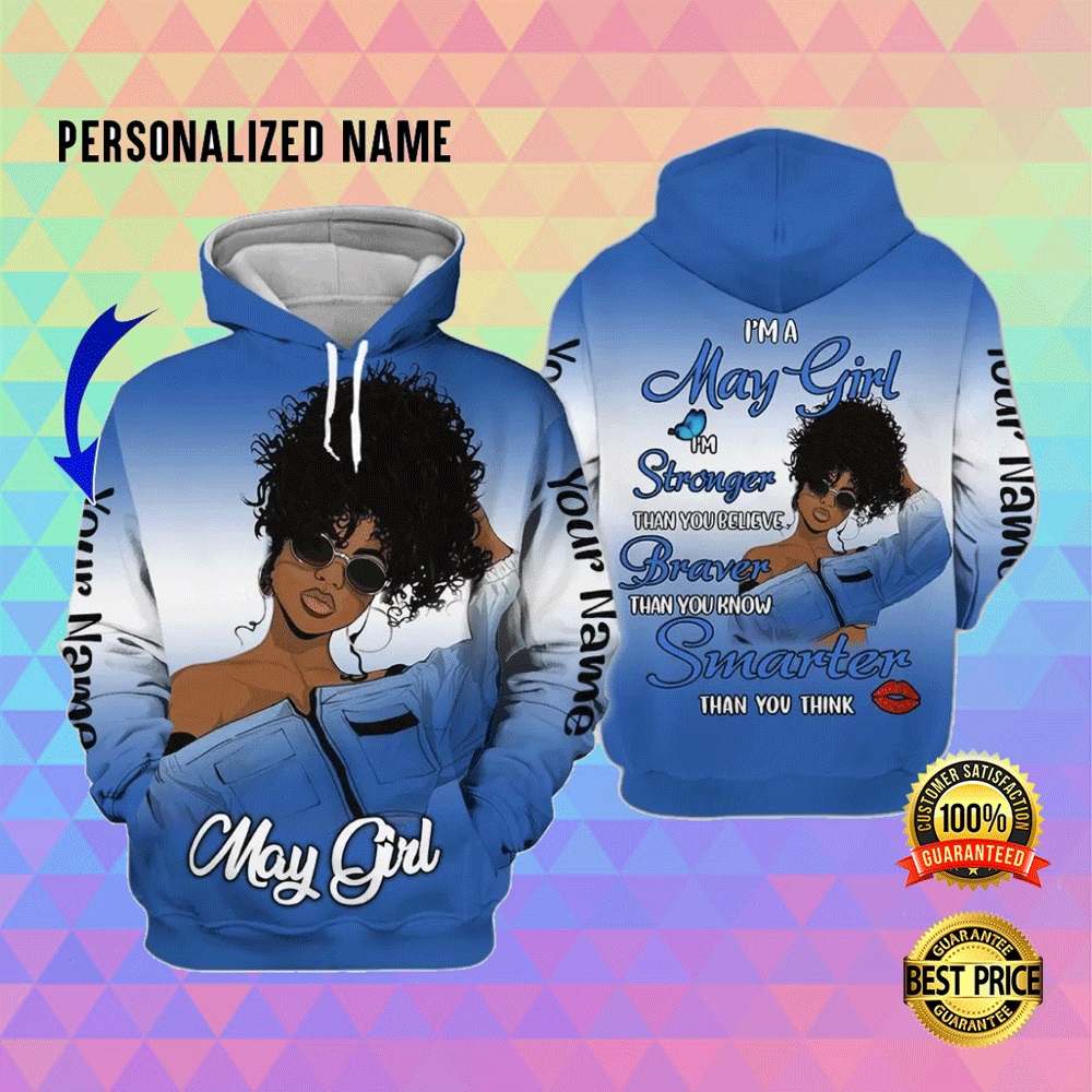 I'M A MAY GIRL I'M STRONGER THAN YOU BELIEVE ALL OVER PRINTED 3D HOODIE 5