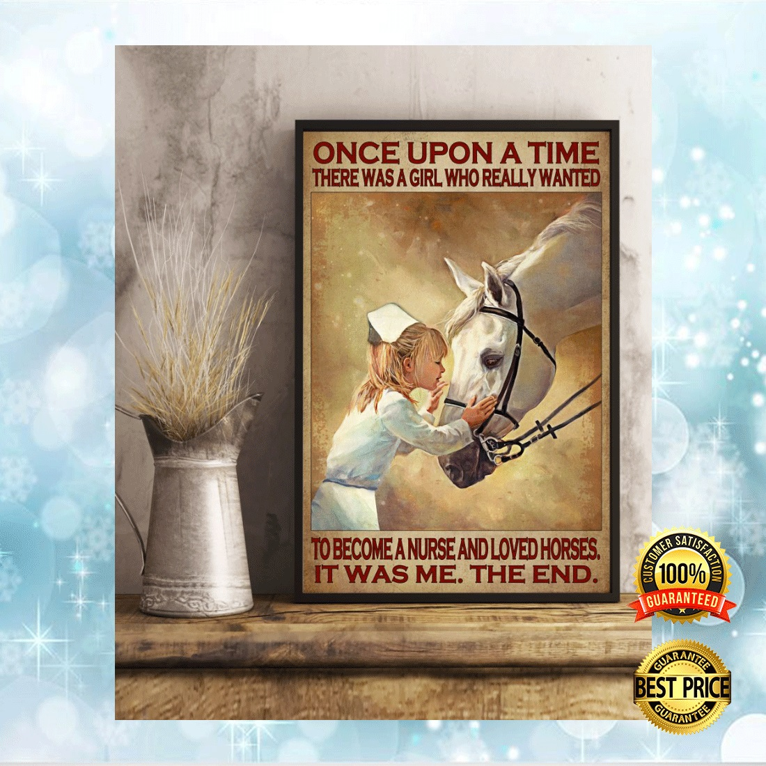 ONCE UPON A TIME THERE WAS A GIRL WHO REALLY WANTED TO BECOME A NURSE AND LOVED HORSES POSTER 4