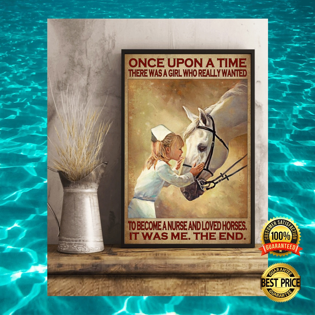 ONCE UPON A TIME THERE WAS A GIRL WHO REALLY WANTED TO BECOME A NURSE AND LOVED HORSES POSTER 6