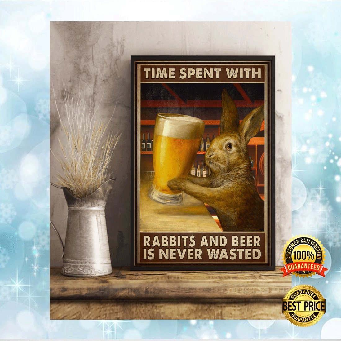 TIME SPENT WITH RABBITS AND BEER IS NEVER WASTED POSTER 7