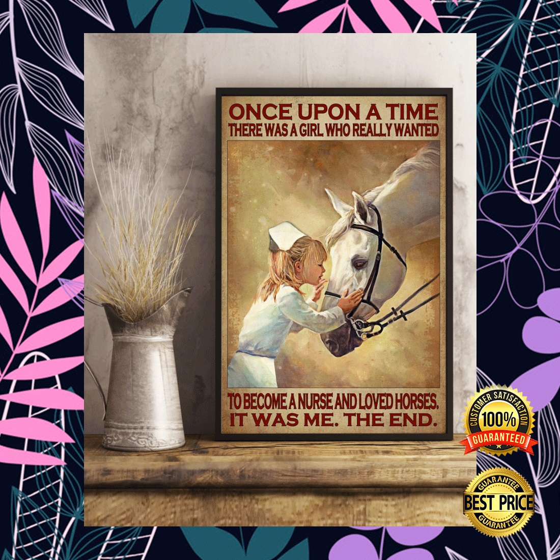 ONCE UPON A TIME THERE WAS A GIRL WHO REALLY WANTED TO BECOME A NURSE AND LOVED HORSES POSTER 5