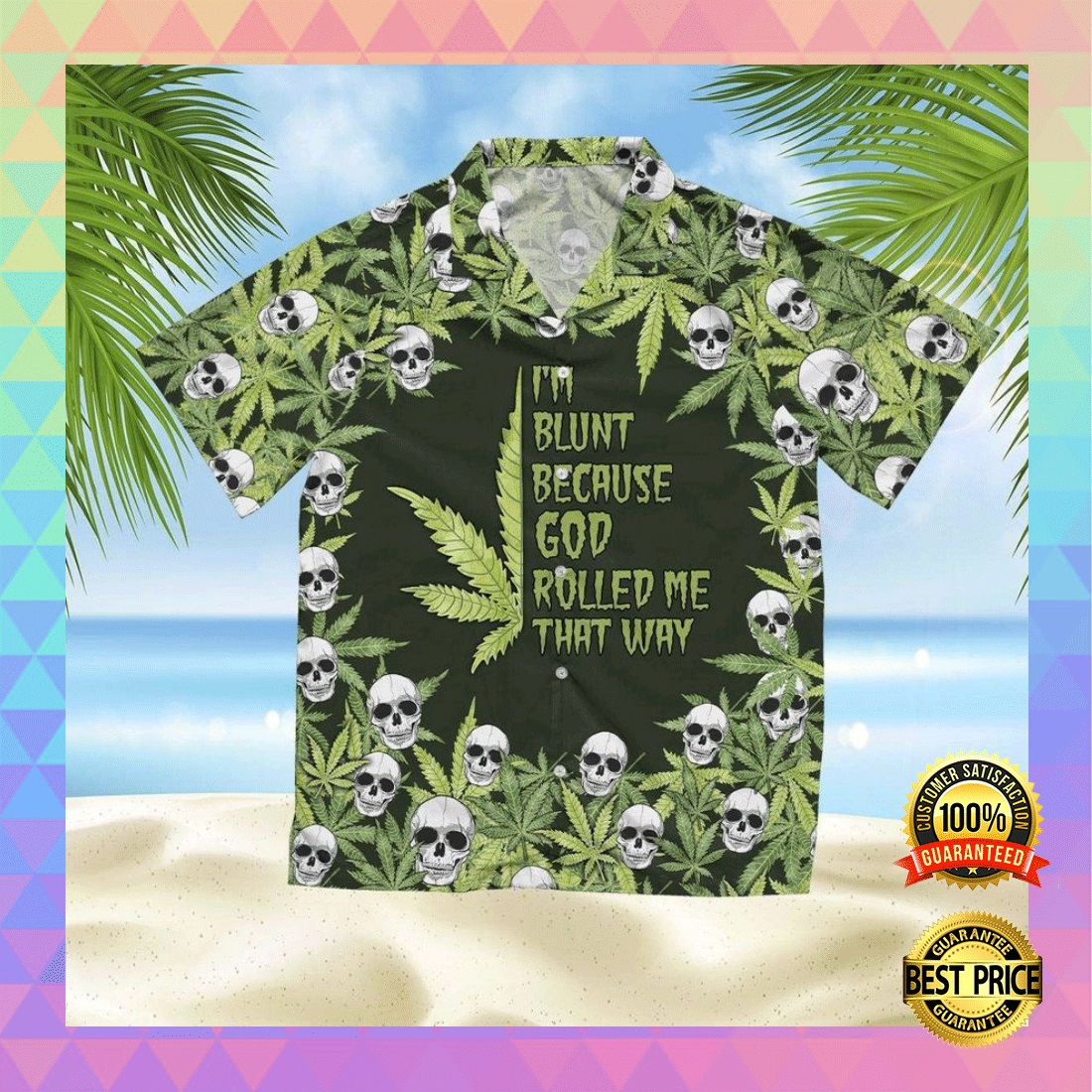 I'M BLUNT BECAUSE GOD ROLLED ME THAT WHY HAWAIIAN SHIRT 5