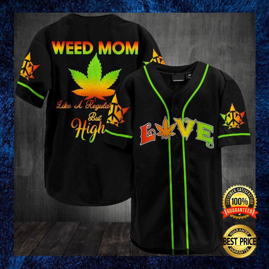 WEED MOM LIKE A REGULAR MOM BUT HIGHER BASEBALL JERSEY 4