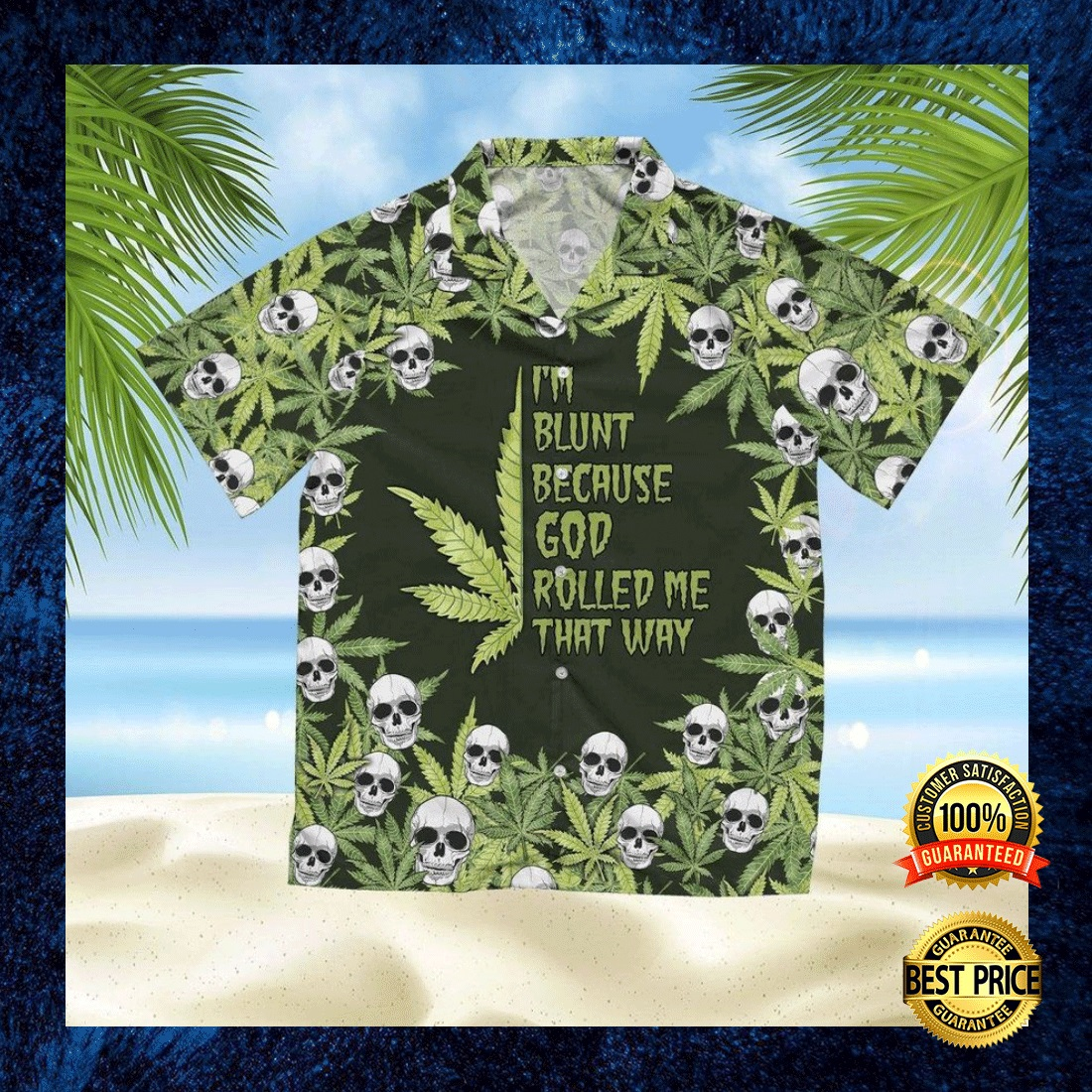 I'M BLUNT BECAUSE GOD ROLLED ME THAT WHY HAWAIIAN SHIRT 4