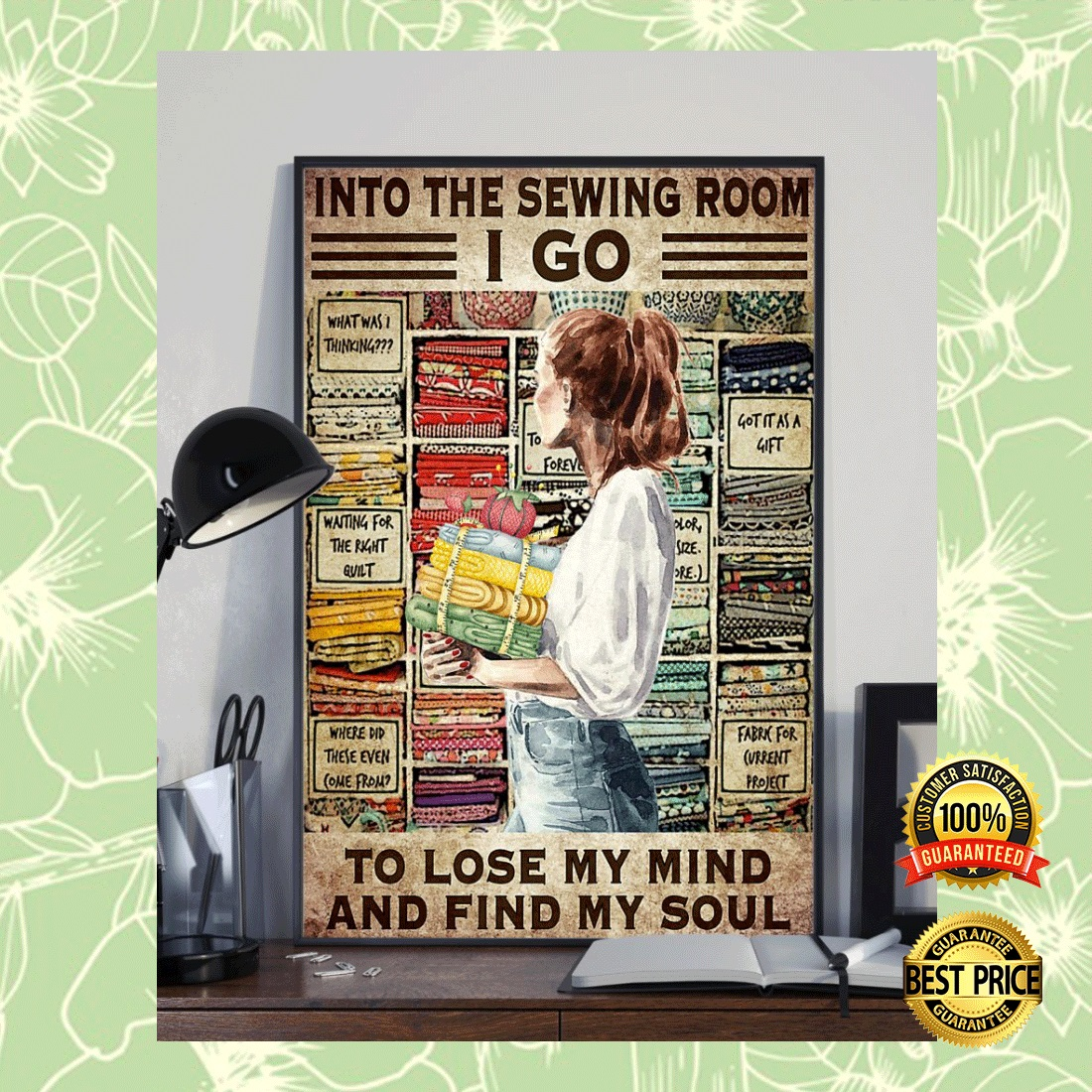 INTO THE SEWING ROOM I GO TO LOSE MY MIND AND FIND MY SOUL POSTER 7