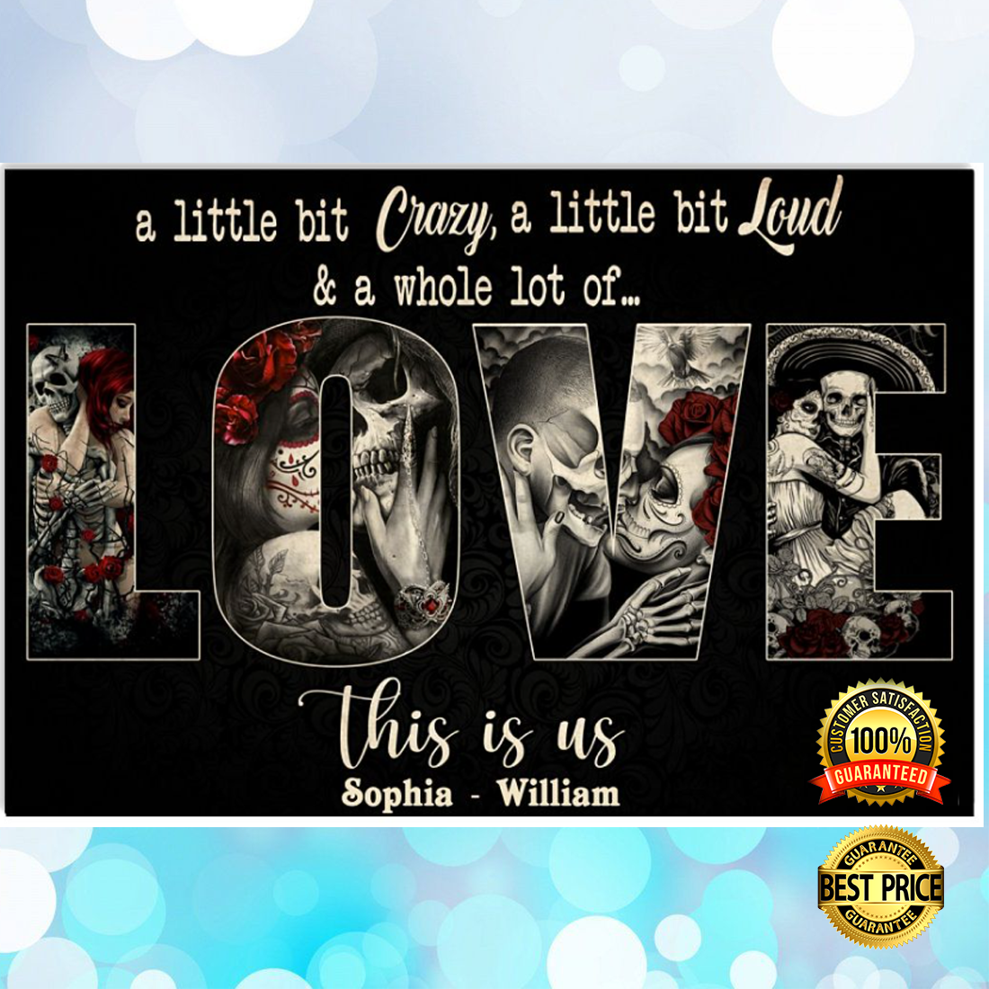 PERSONALIZED SKULL A LITTLE BIT CRAZY A LITTLE BIT LOUD AND A WHOLE LOT OF LOVE POSTER 5