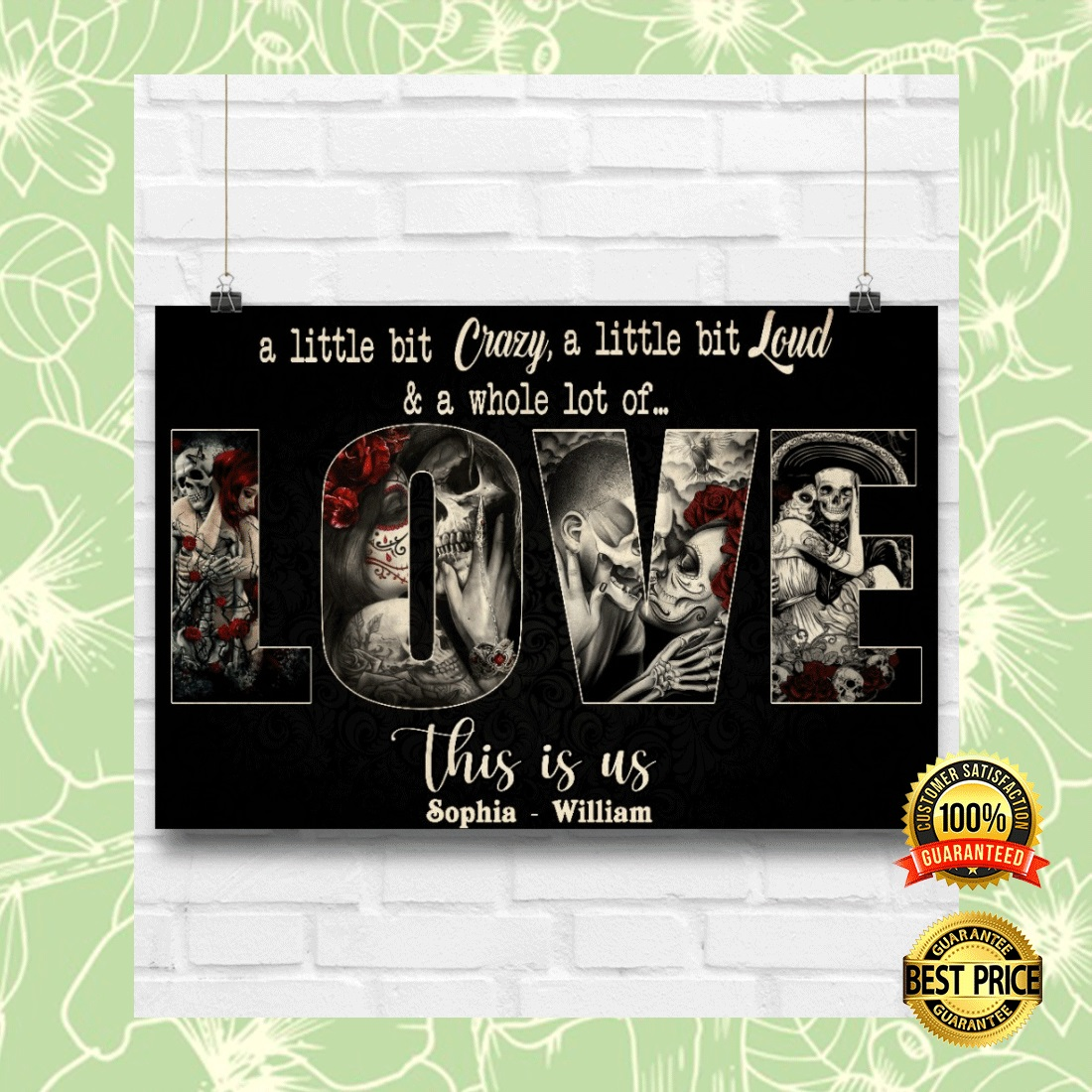 PERSONALIZED SKULL A LITTLE BIT CRAZY A LITTLE BIT LOUD AND A WHOLE LOT OF LOVE POSTER 4