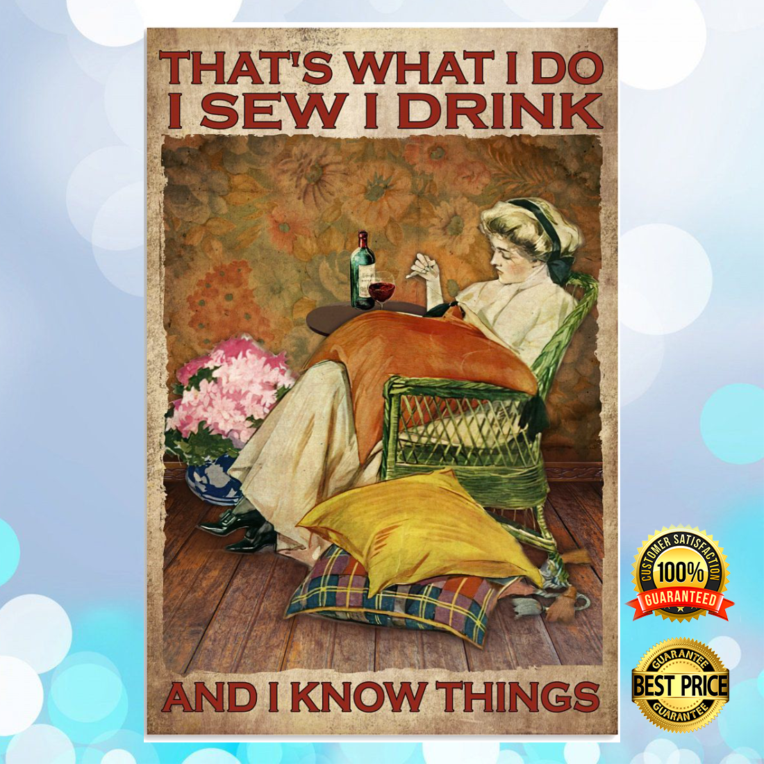 THAT'S WHAT I DO I SEW I DRINK AND I KNOW THINGS POSTER 6