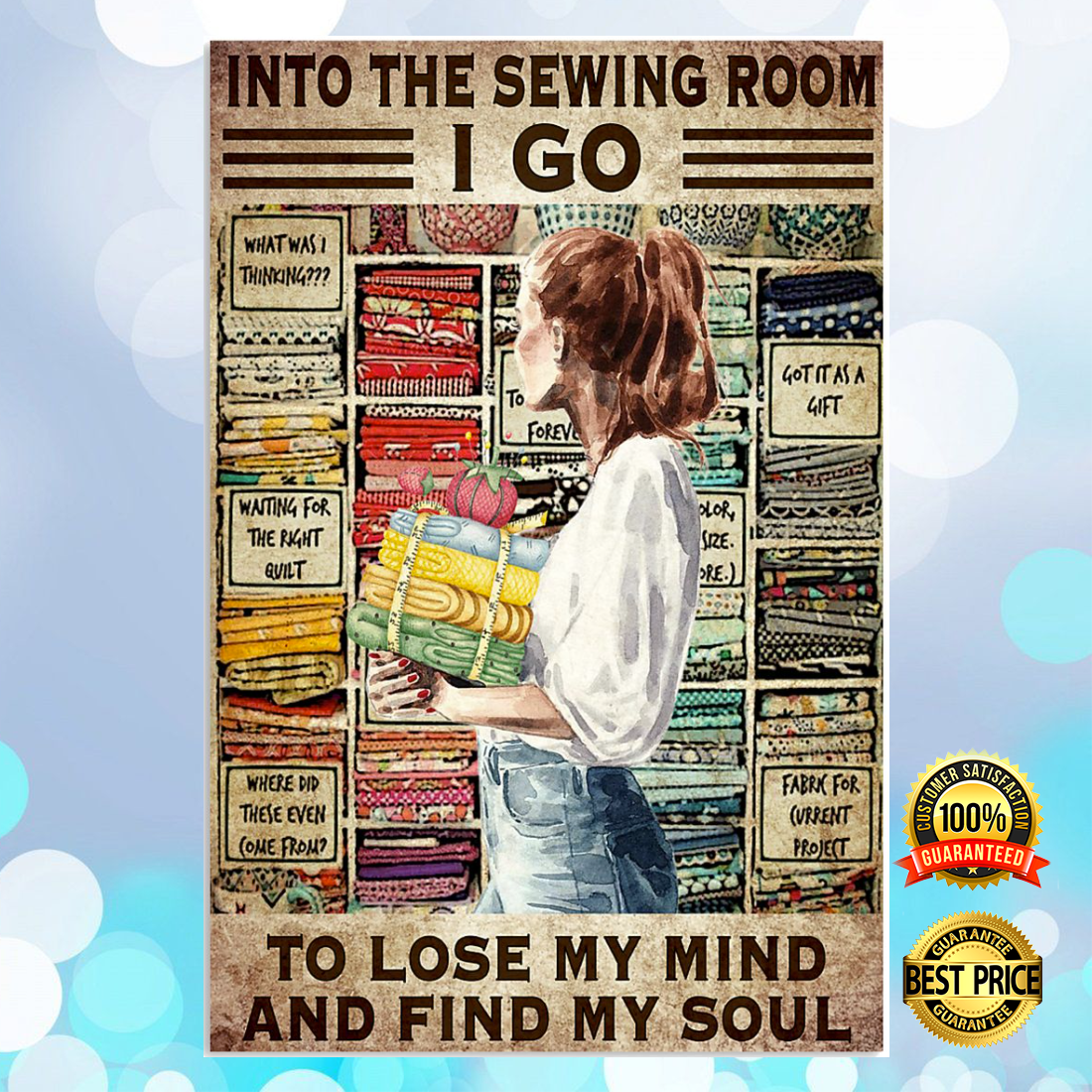 INTO THE SEWING ROOM I GO TO LOSE MY MIND AND FIND MY SOUL POSTER 5