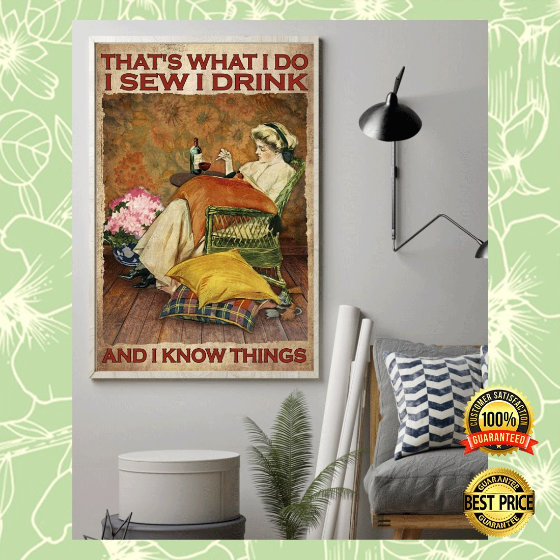 THAT'S WHAT I DO I SEW I DRINK AND I KNOW THINGS POSTER 7