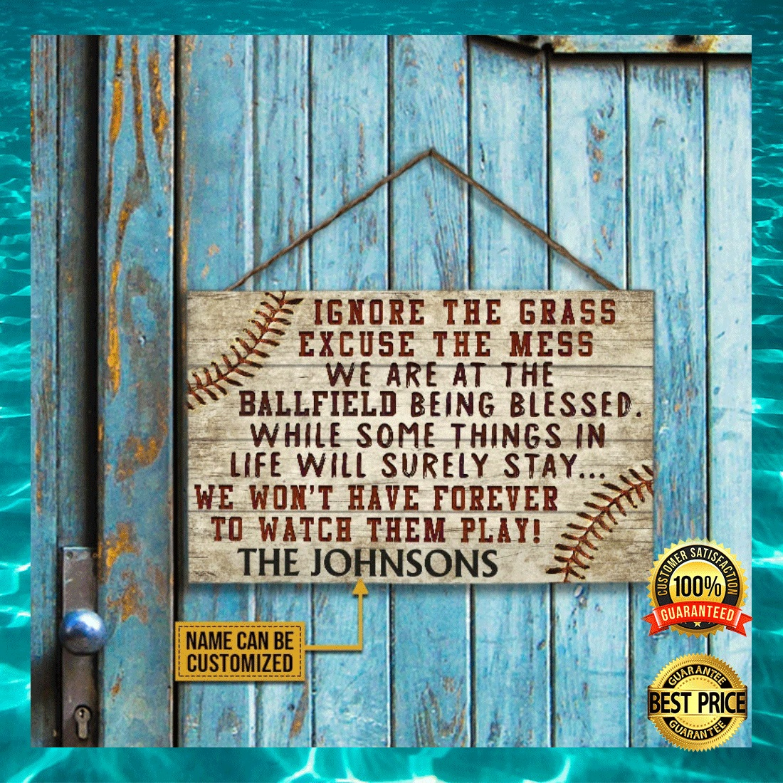 PERSONALIZED IGNORE THE GRASS EXCUSE THE MESS WE ARE AT THE BALLFIELD BEING BLESSED DOOR SIGN 6